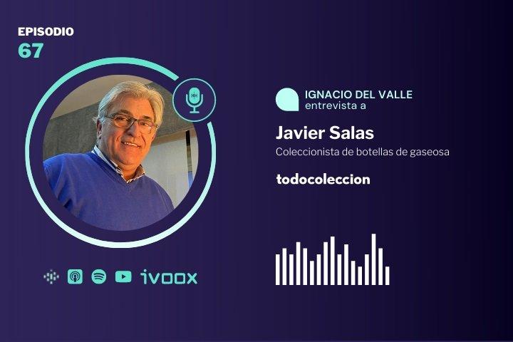 Podcast coleccionismo de gaseosas con Javier Salas