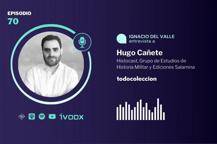 Podcast con Hugo Cañete de Histocast