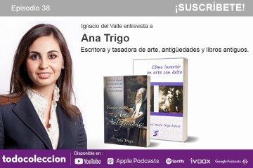 Podcast de todocoleccion con Ana Trillo, tasadora
