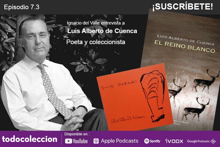 Podcast de todocoleccion con Luis Alberto de Cuenca