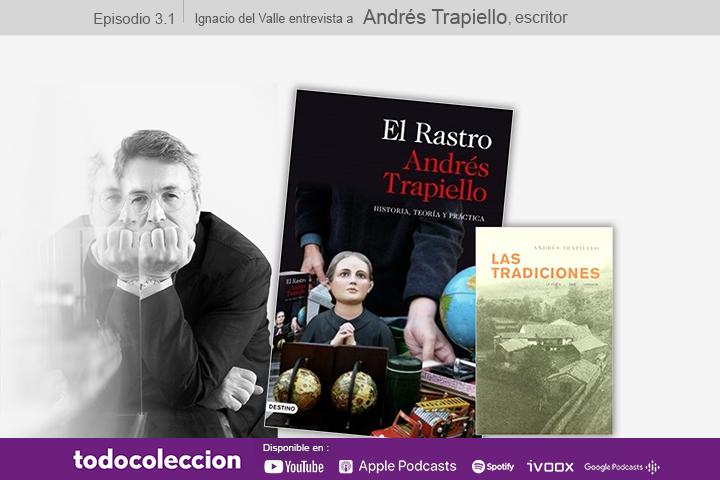 Podcast de todocoleccion con Andrés Trapiello