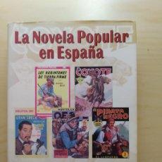 Tebeos: LA NOVELA POPULAR EN ESPAÑA. EDITORIAL ROBEL. AÑO DE PUBLICACIÓN: 2000. Lote 267692694