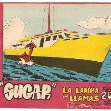 Tebeos: SUGAR - 1964 - Nº LA LANCHA EN LLAMAS -BERNABEU 1964 - Nº 61 Y ULTIMO- ORIGINAL. Lote 7846619