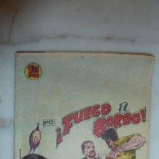 Tebeos: COMIC TITULADO FUEGO A BORDO. 40S-50S. NUM 13. DISTRIBUIDORA BERNABEU DE ALICANTE. ANTIGUO.. Lote 23835926