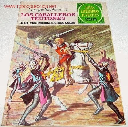 ANTIGUO TEBEO - JOYAS LITERARIAS JUVENILES - LOS CABALLEROS TEUTONES - ENRIQUE SIENKIEVICZ - 300 ILU (Tebeos y Comics - Bruguera - Joyas Literarias)