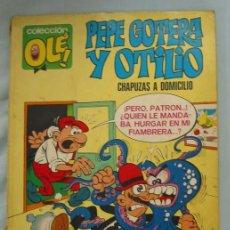 Tebeos: PEPE GOTERA Y OTILIO. CHAPUZAS A DOMICILIO. COLECCIÓN OLÉ. Nº 1. 1ª EDICIÓN. . Lote 3305216