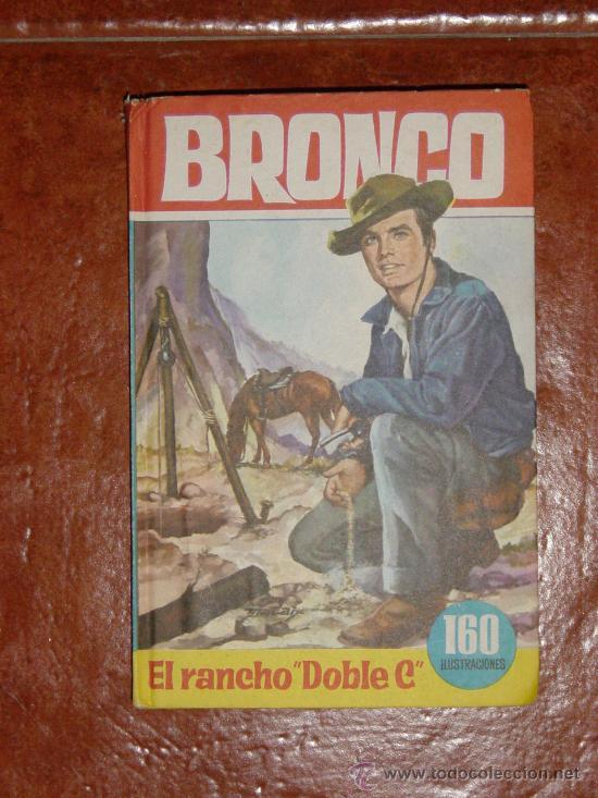 BRONCO,EL RANCHO DOBLE C.EDITORIAL BRUGUERA, COL. HEROES Nº 29, 2º EDICION 1965 (Tebeos y Comics - Bruguera - Otros)