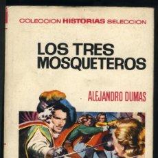 Tebeos: LOS TRES MOSQUETEROS.ALEJANDRO DUMAS.ILUSTRACIONES INTERIORES AMBRÓS.COLECCIÓN HISTORIAS SELECCIÓN.. Lote 24751032