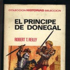 Tebeos: EL PRÍNCIPE DE DONEGAL.ROBERT T.REILLY.COLECCIÓN HISTORIAS SELECCIÓN. Nº 13. PRIMERA EDICIÓN. Lote 24752061