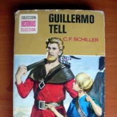 Tebeos: COLECCIÓN HISTORIAS SELECCIÓN Nº 18 GUILLERMO TELL -EDITORIAL BRUGUERA. Lote 9716776