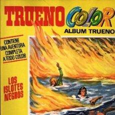 Tebeos: TBO TRUENO COLOR ÁLBUM TRUENO LOS ISLOTES NEGROS 1ª ÉPOCA Nº 19 .. 1971. Lote 17093829