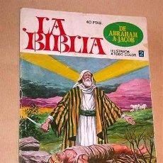 Tebeos: LA BIBLIA Nº 2 DE ABRAHAM A JACOB EDITORIAL BRUGUERA 1978 PORTADA BERNAL TIPO JOYAS JUVENILES COLOR+. Lote 25149135