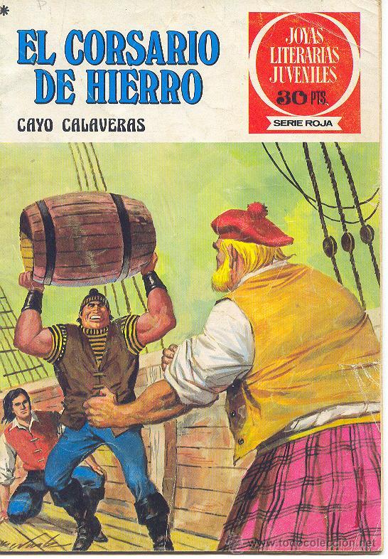 EL CORSARIO DE HIERRO CAYO CALAVERAS EDITORIAL BRUGUERA JOYAS LITERARIAS JUVENILES SERIE ROJA (Tebeos y Comics - Bruguera - Corsario de Hierro)