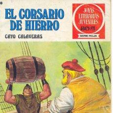 Tebeos: EL CORSARIO DE HIERRO CAYO CALAVERAS EDITORIAL BRUGUERA JOYAS LITERARIAS JUVENILES SERIE ROJA. Lote 17881957