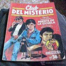 Tebeos: MUERTE EN LA ESCUELA. - CLUB DEL MISTERIO Nº 36.-. Lote 26757921