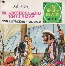 Tebeos: EL ARCHIPELAGO EN LLAMAS.JULIO VERNE.JOYAS LITERARIAS JUVENILES COLECCIONISMO EN RASTRILLOPORTOBELLO. Lote 27025766