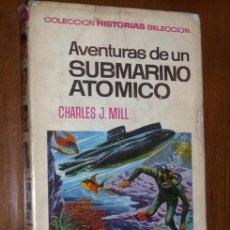 Tebeos: AVENTURAS DE UN SUBMARINO ATÓMICO POR CHARLES J. MILL DE BRUGUERA, BARCELONA 1967 PRIMERA EDICIÓN. Lote 25448753