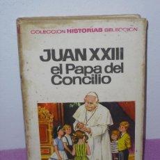 Tebeos: HISTORIAS SELECCION Nº 28 ... JUAN XXIII EL PAPA DEL CONCILIO ** BRUGUERA ** 1ª EDICION - 1967. Lote 25077581