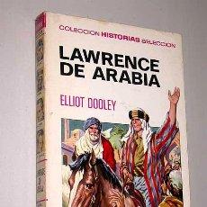 Tebeos: LAWRENCE DE ARABIA. ELLIOT DOOLEY. JOSÉ GRAU, ROSO. HISTORIAS SELECCIÓN, BRUGUERA, 1971.. Lote 25702155