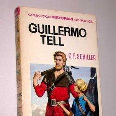 Tebeos: GUILLERMO TELL. C. F. SCHILLER. PEDRO ALFÉREZ, BOSCH PENALVA. HISTORIAS SELECCIÓN, BRUGUERA, 1967. Lote 25735054