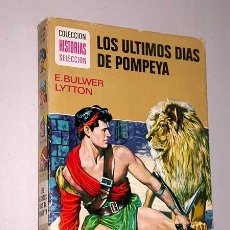Tebeos: LOS ÚLTIMOS DÍAS DE POMPEYA. E. BULWER LYTTON. CASAMITJANA, ROSO. HISTORIAS SELECCIÓN, BRUGUERA 1973. Lote 25735055