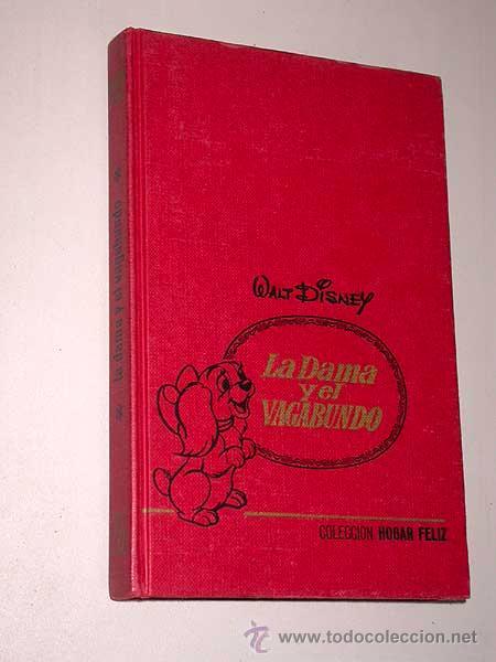 LA DAMA Y EL VAGABUNDO. WALT DISNEY. COLECCIÓN HOGAR FELIZ Nº 9. BRUGUERA 1973, 2ª EDICIÓN. (Tebeos y Comics - Bruguera - Historias Selección)