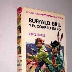 Tebeos: BUFFALO BILL Y EL CORREO INDIO. MARCEL D'ISARD. RUIZ PUEYO ROSO. HISTORIAS SELECCIÓN, BRUGUERA, 1972. Lote 25828692