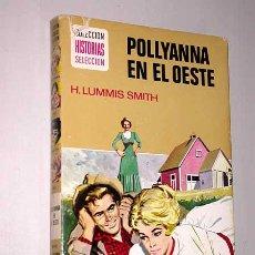 Tebeos: POLLYANNA EN EL OESTE. H. LUMMIS SMITH. CASANOVAS, BERNAL. HISTORIAS SELECCIÓN, BRUGUERA, 1974.. Lote 25853067