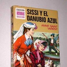 Tebeos: SISSI Y EL DANUBIO AZUL. ANNE SAINT VARENT. GUILLAMÓN, ROSO. HISTORIAS SELECCIÓN, BRUGUERA, 1974.. Lote 25853078