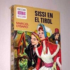 Tebeos: SISSI EN EL TIROL. MARCEL D'ISARD. GUILLAMÓN, ROSO. HISTORIAS SELECCIÓN, BRUGUERA, 1975.. Lote 85384315