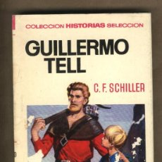 Tebeos: GUILLERMO TELL. C.F.SCHILLER.COLECCIÓN HISTORIAS SELECCIÓN.BOSCH PENALVA SOBRECUBIERTA.PEDRO ÁLVAREZ. Lote 23436588