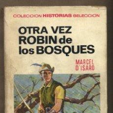 Tebeos: OTRA VEZ ROBIN DE LOS BOSQUES. MARCEL D'ISARD. COLECCIÓN HISTORIAS SELECCIÓN.VICENTE ROSO.ROUSSADO. Lote 23436720