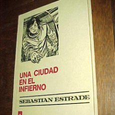 Tebeos: UNA CIUDAD EN EL INFIERNO. SEBASTIAN ESTRADE. COLECCION HISTORIAS SELECCION SERIE CIENCIA FICCION 4. Lote 25911168