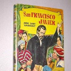Tebeos: SAN FRANCISCO JAVIER. ANNE SAINT VARENT. CASAMITJANA, ROSO. COL. HISTORIAS Nº 122, BRUGUERA, 1966.. Lote 27172071