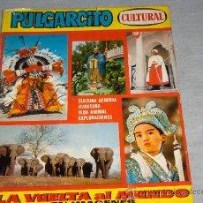 Tebeos: PULGARCITO CULTURAL LA VUELTA AL MUNDO EN IMÁGENES. BRUGUERA 1971. CON SOBRECUBIERTAS.. Lote 27992383