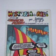 Tebeos: *HISTORIA DE AQUI CAP. Nº 16,DESPERTA FERRO (LOS ALMOGAVARES)* FORGES*,BRUGUERA, AÑO 1980, 110 PTAS.. Lote 28335009
