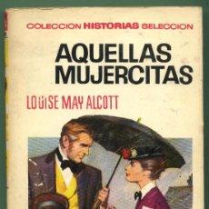 Tebeos: AQUELLAS MUJERCITAS.LOUISE MAY ALCOTT.HISTORIAS SELECCIÓN.1ª EDICIÓN.BOSCH PENALVA.BARRERA CASTELLS. Lote 28742934