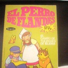 Tebeos: EL PERRO DE FLANDES Nº 3 -EL CAMPO DE TULI PANES DE ELENA - ED. BRUGUERA 1978 EXITO TV..C17X4. Lote 172102162