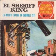 Tebeos: EL SHERIFF KING. LA MUERTE ESPERA EN CRUMBLE CITY. GRANDES AVENTURAS JUVENILES Nº 16. BRUGUERA.. Lote 31192825