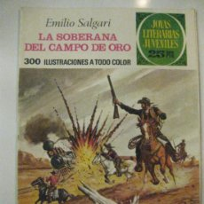 Tebeos: LA SOBERANA DEL CAMPO DE ORO. EMILIO SALGARI. JOYAS LITERARIAS JUVENILES Nº 153.2ª ED. 1978.. Lote 53303398