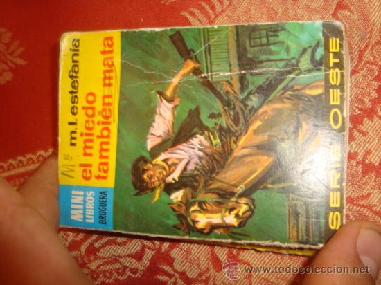 MINI LIBROS BRUGUERA . SERIE OESTE EL MIEDO TAMBIEN MATA. M.L.ESTEFANIA (Tebeos y Comics - Bruguera - Otros)
