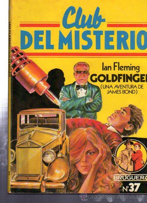CLUB DEL MISTERIO, GOLDFINGER, BRUGUERA, Nº 37 (Tebeos y Comics - Bruguera - Otros)