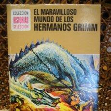 """Giornalini: COLECCION HISTORIAS SELECCION. """"EL MARAVILLOSO MUNDO DE LOS HERMANOS GRIMM"""". 1.974.. Lote 32416731"""