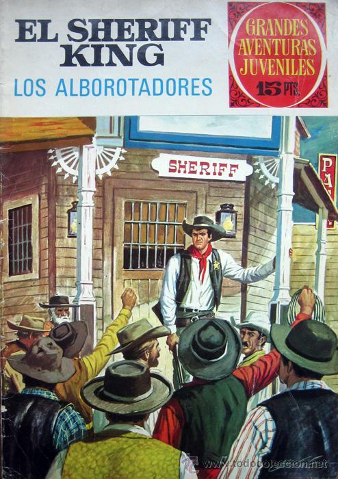 GRANDES AVENTURAS JUVENILES. Nº36. EL SHERIFF KING-LOS ALBOROTADORES. 1ª EDICIÓN 1972 (Tebeos y Comics - Bruguera - Sheriff King)