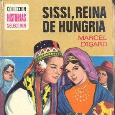 Tebeos: COLECCION HISTORIAS SELECCION - SERIE SISSI Nº 3 EDITORIAL BRUGUERA REINA DE HUNGRIA. Lote 36644782