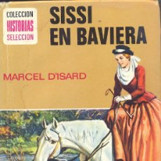Tebeos: COLECCION HISTORIAS SELECCION - SERIE SISSI Nº 8 EDITORIAL BRUGUERA COMPLETO EN BAVIERA. Lote 36644832