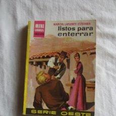 Tebeos: MINI LIBROS BRUGUERA OESTE - LISTOS PARA ENTERRAR DE MARCIAL LAFUENTE ESTEFANIA Nº 118. Lote 36785666