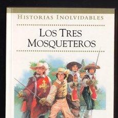 Tebeos: HISTORIAS INOLVIDABLES 6 – LOS TRES MOSQUETEROS, ALEJANDRO DUMAS – EDICIONES B ILUSTRACIONES: BOSCH . Lote 36948753