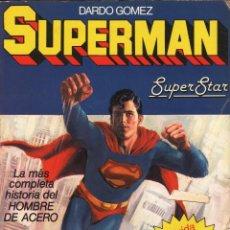 Tebeos: SUPERMAN SUPER STAR. DARDO GOMEZ.'LA MAS COMPLETA HISTORIA DEL HOMBRE DE ACERO'. 110 PGS. 1979 . Lote 39498150