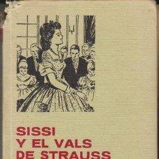 Tebeos: LIBRO-COMIC SISSI Y EL VALS DE ESTRAUS Nº 6 BRUGUERA 250 ILUSTRACIONES 4ª ED.1971. Lote 39507456